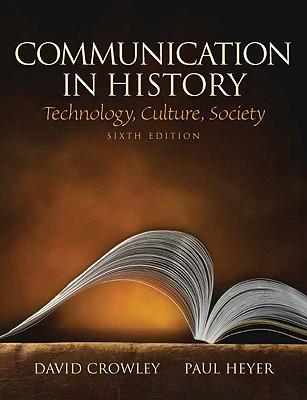 Communication in History By Crowley, David J./ Heyer, Paul