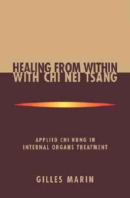 Healing from Within With Chi Nei Tsang By Marin, Gilles/ Chase, Michele